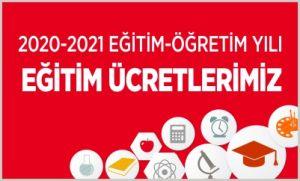 2020 – 2021 EĞİTİM-ÖĞRETİM YILI EĞİTİM ÜCRETLERİMİZ